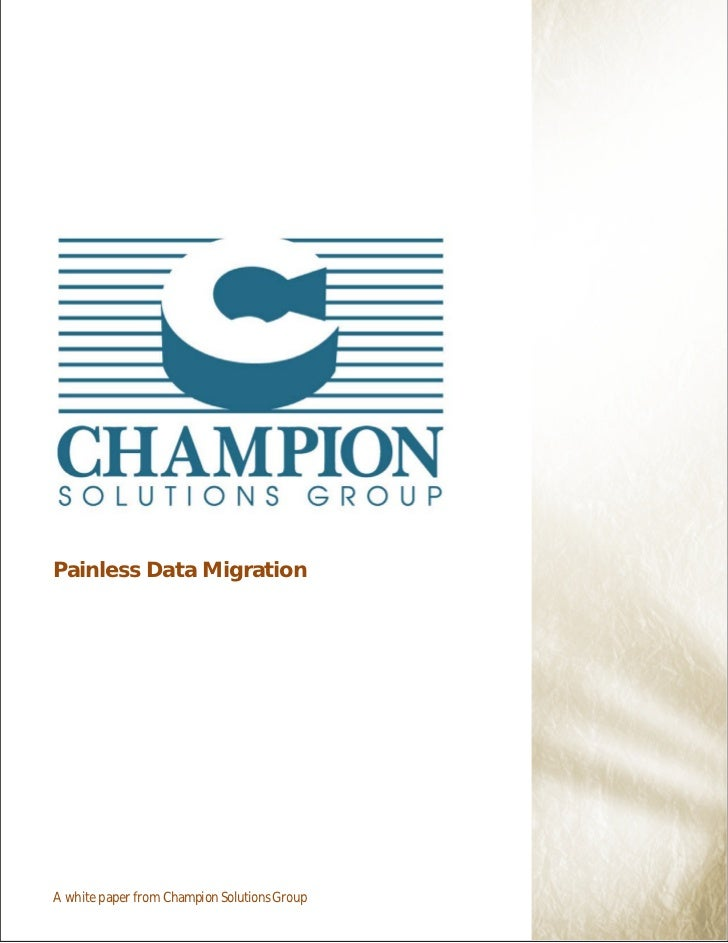 Painless Data MigrationA white paper from Champion Solutions Group