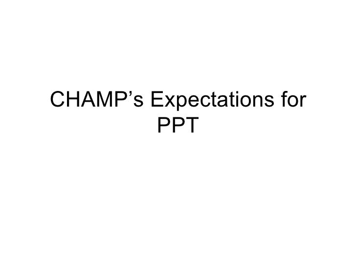 CHAMP's Expectations for PPT