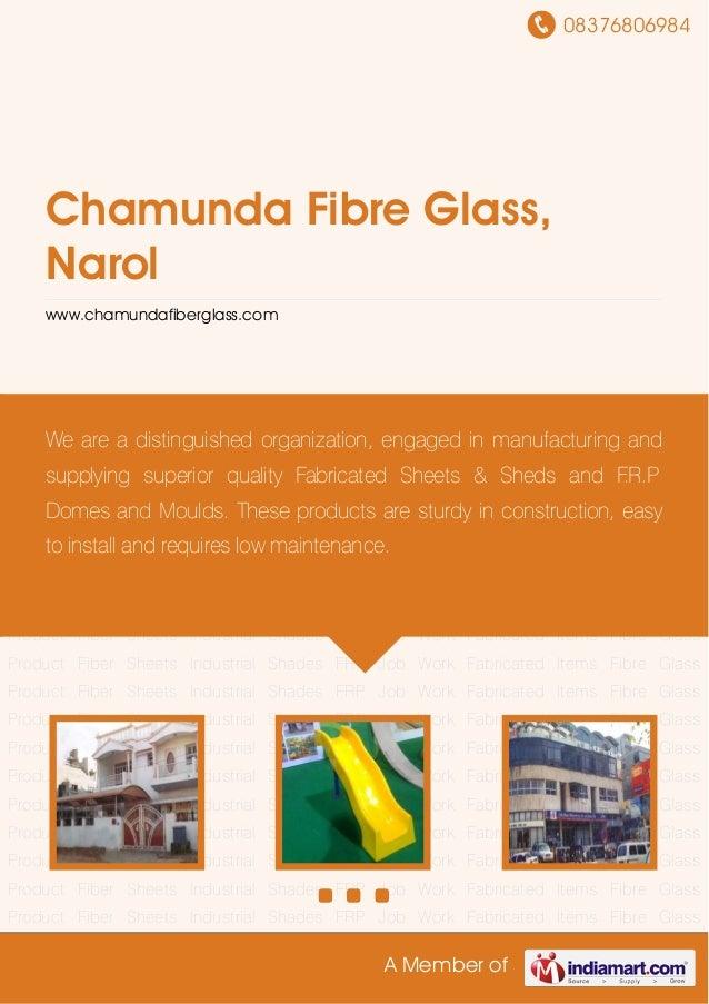 08376806984 A Member of Chamunda Fibre Glass, Narol www.chamundafiberglass.com Fabricated Items Fibre Glass Product Fiber ...