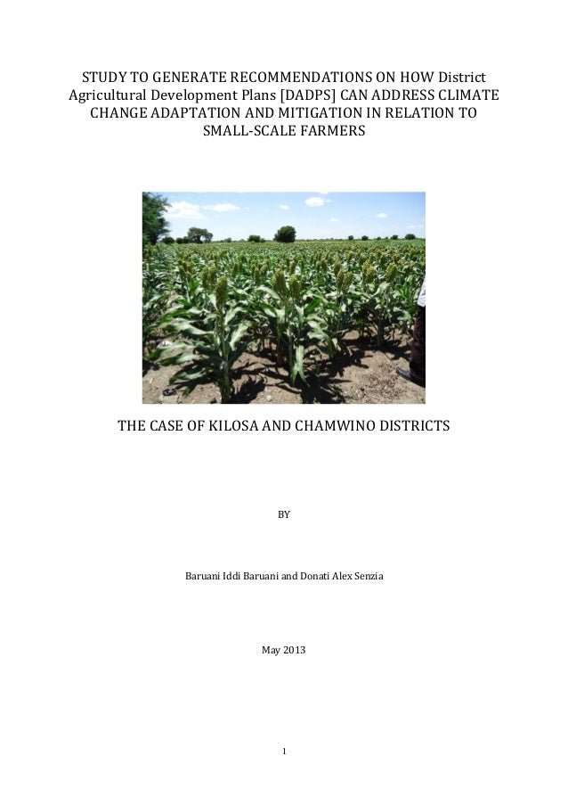 1 STUDY TO GENERATE RECOMMENDATIONS ON HOW District Agricultural Development Plans [DADPS] CAN ADDRESS CLIMATE CHANGE ADAP...