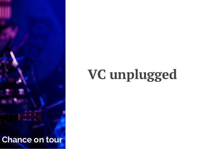 VC unplugged Chance on tour