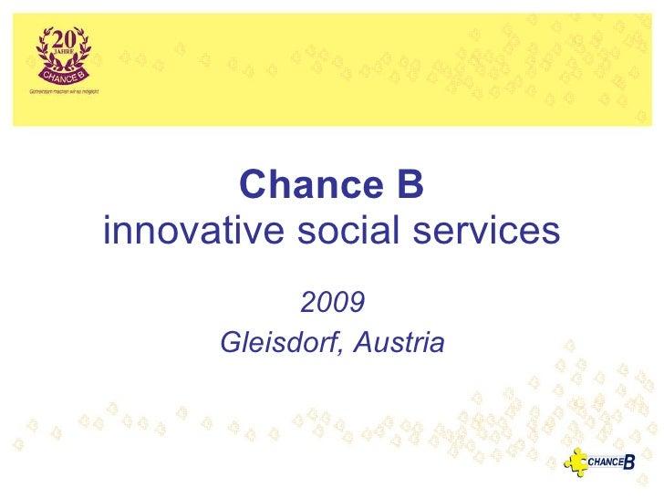 Chance B innovative social services 2009 Gleisdorf, Austria