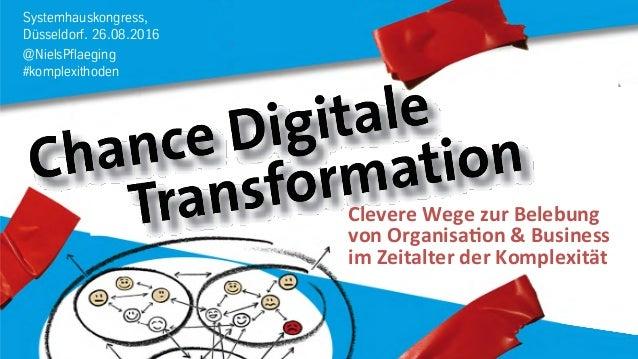 Systemhauskongress, Düsseldorf. 26.08.2016 @NielsPflaeging #komplexithoden Clevere  Wege  zur  Belebung     von...