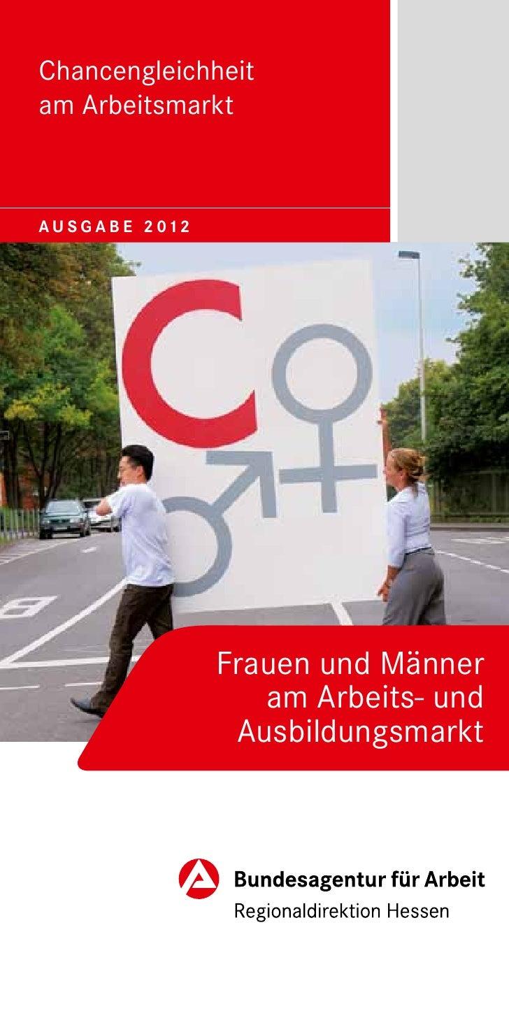 Chancengleichheitam ArbeitsmarktA U S G A B E 2 012                      Frauen und Männer                         am Arbe...