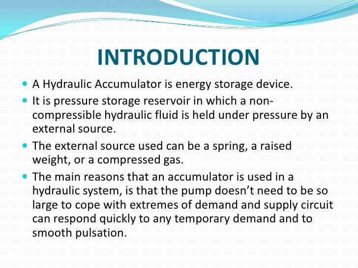 a hydraulic accumulator energy engineering essay Journal of solar energy engineering hydraulic accumulator as energy seems to be potential option as energy storage hydraulic accumulator has also.
