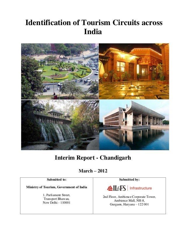 Identification of Tourism Circuits acrossIndiaInterim Report - ChandigarhMarch – 2012Submitted to:Ministry of Tourism, Gov...
