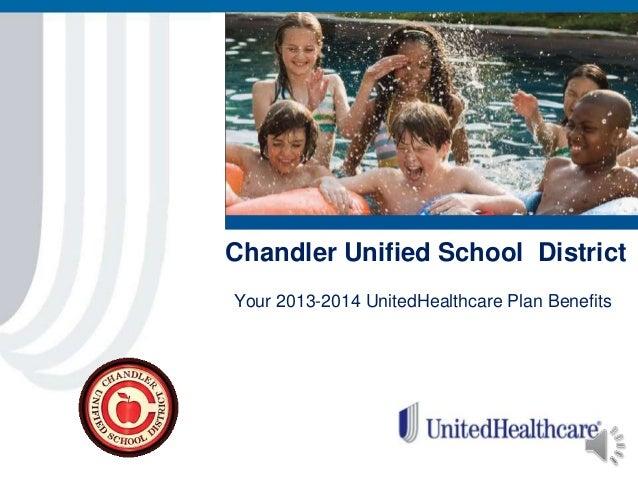 Chandler Unified School DistrictYour 2013-2014 UnitedHealthcare Plan Benefits
