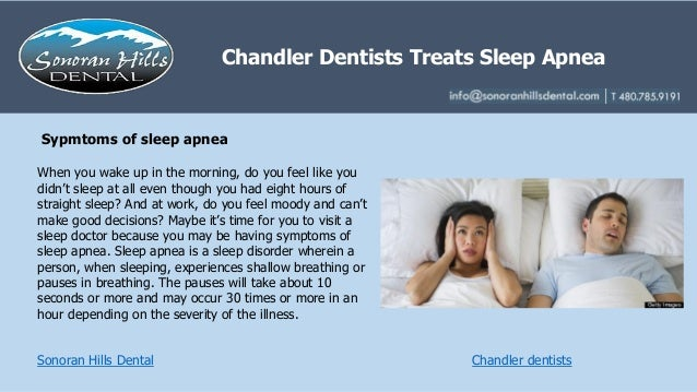 Sonoran Hills Dental When you wake up in the morning, do you feel like you didn't sleep at all even though you had eight h...