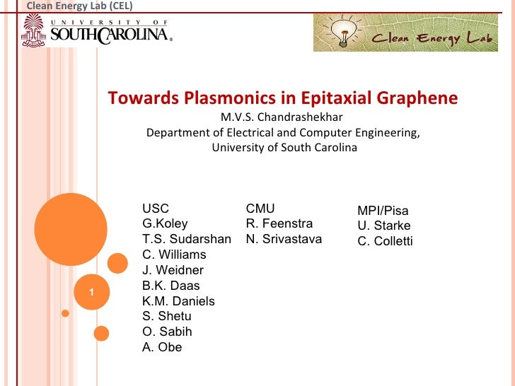 Clean Energy Lab (CEL)                Towards Plasmonics in Epitaxial Graphene                                     M.V.S. ...