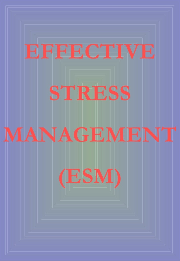 EFFECTIVE STRESS MANAGEMENT (ESM)