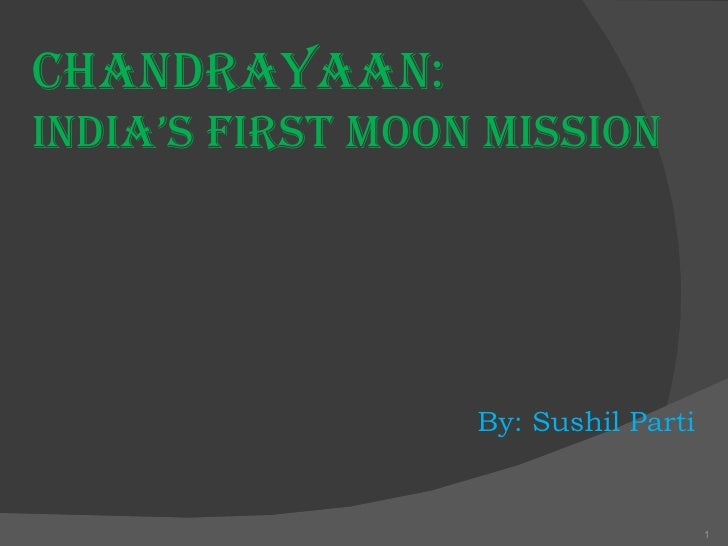 Chandrayaan: India's first moon mission   By: Sushil Parti