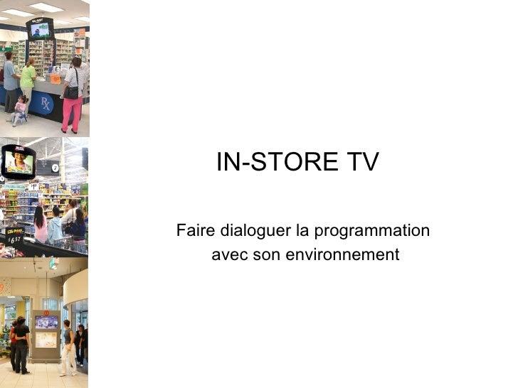 In-Store TV : Faire dialoguer la programmation avec le lieu de vente
