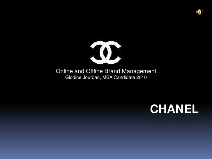 CHANEL<br />Online and Offline Brand Management<br />Glodine Jourdan, MBA Candidate 2010<br />