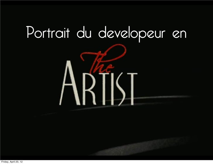 "Devoxx France 2012 - Portrait du développeur en ""The Artist"""