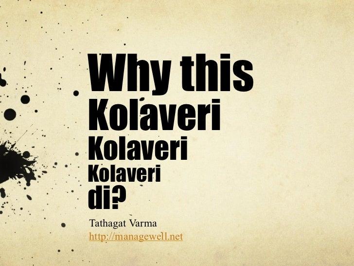Why this Kolaveri Kolaveri Kolaveri di?