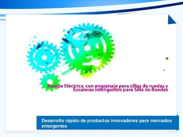 Desarrollo rápido de productos innovadores para mercados emergentes Dr. Arturo Molina Gutiérrez ● Prof. David Romero Díaz ...