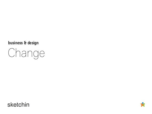 Change: business & design strategy