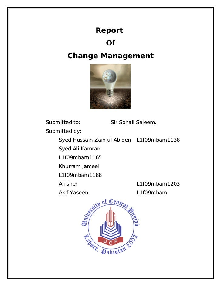 Report                      Of        Change ManagementSubmitted to:          Sir Sohail Saleem.Submitted by:    Syed Huss...