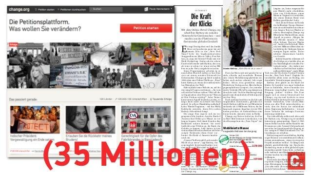 Mobilisierte MasseAusgewählte Petitionen bei change.orgFrühjahr 2012Freiheit für Pussy RiotUnterzeichner 144000Herbst 2011...