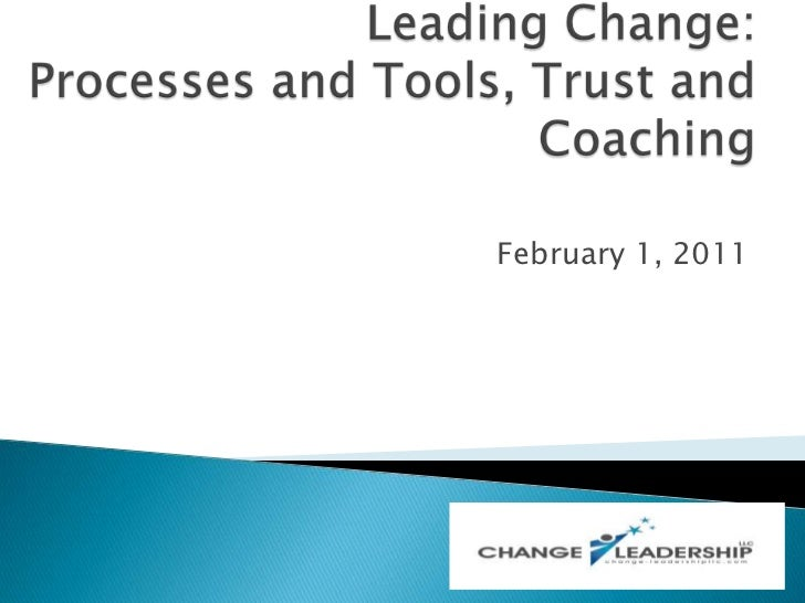 Change  Processes and Tools, Trust and Coaching