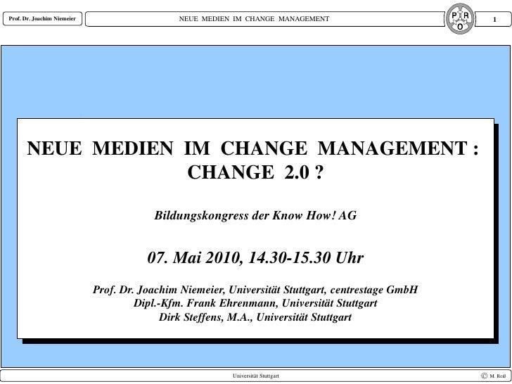 Prof. Dr. Joachim Niemeier                    NEUE MEDIEN IM CHANGE MANAGEMENT                        1            NEUE ME...