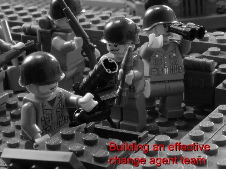 Building an effective change agent team