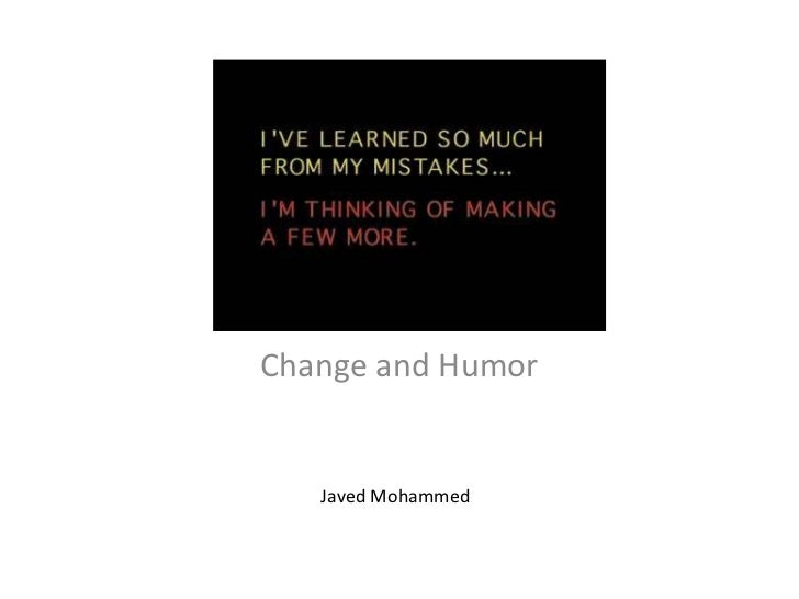 Change and Humor<br />Javed Mohammed<br />