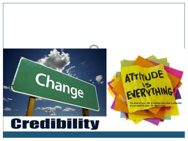Change attitude credibility