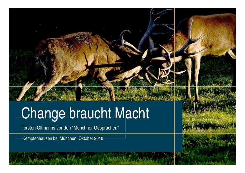 """Change braucht MachtTorsten Oltmanns vor den """"Münchner Gesprächen""""Kempfenhausen bei München, Oktober 2010                 ..."""