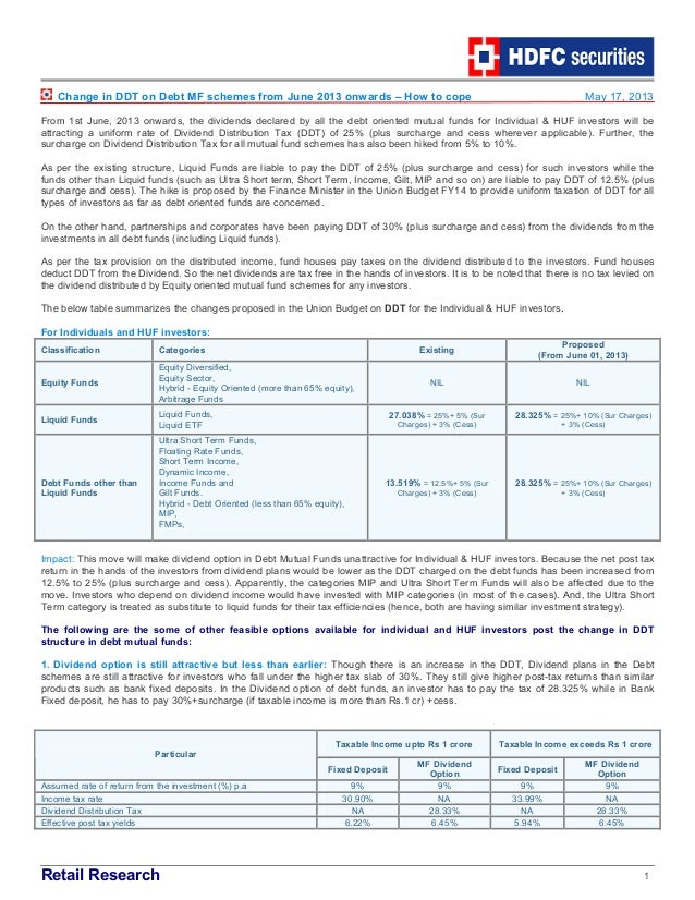 Retail Research 1Change in DDT on Debt MF schemes from June 2013 onwards – How to cope May 17, 2013From 1st June, 2013 onw...