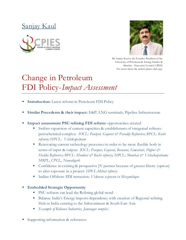 Sanjay Kaul Change in Petroleum FDI Policy-Impact Assessment  Introduction: Latest reform in Petroleum FDI Policy  Simil...