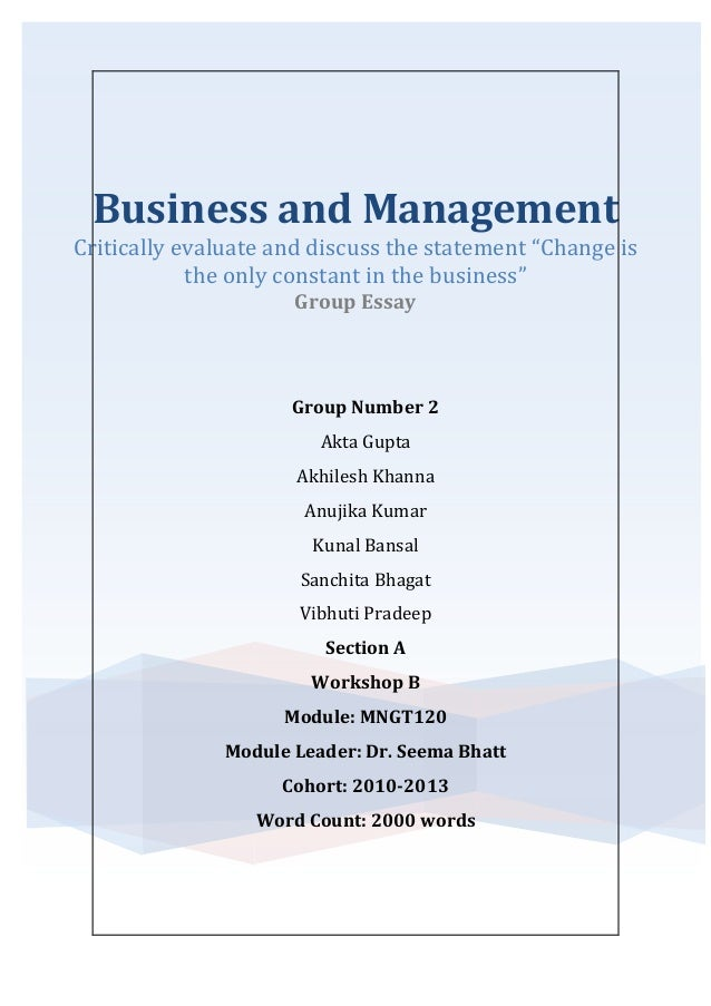 "Business and ManagementCritically evaluate and discuss the statement ""Change is            the only constant in the busine..."