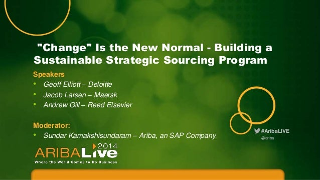 """""""Change"""" is the New Normal - Building a Sustainable Strategic Sourcing Program 