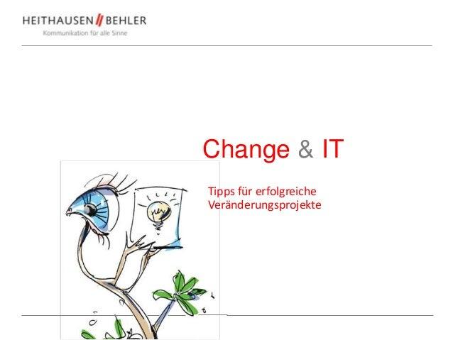 Change & ITTipps für erfolgreicheVeränderungsprojekte
