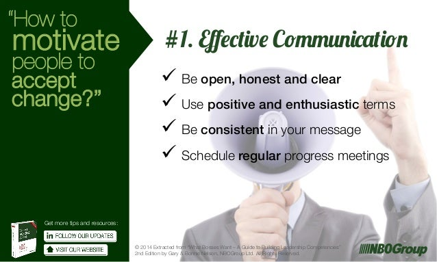 """""""How to  motivate  people to accept change?""""  #1. Effective Communication ü Be open, honest and clear! ü Use positive a..."""