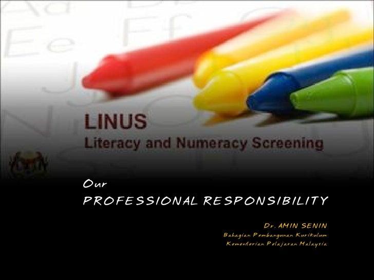 Our PROFESSIONAL RESPONSIBILITY                            Dr. AMIN SENIN                Bahagian Pembangunan Kurikulum   ...