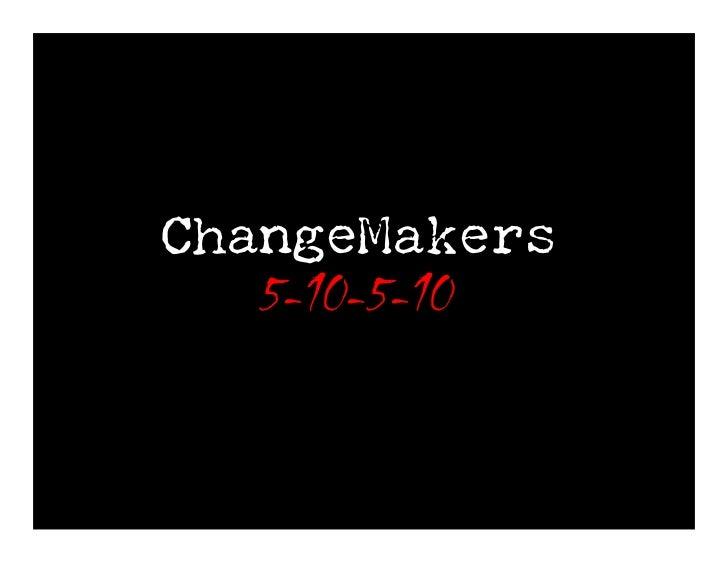 ChangeMakers   5-10-5-10