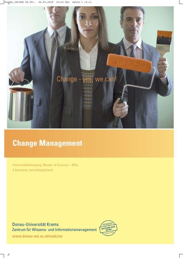 Change - yes, we can!     Change Management  Universitätslehrgang, Master of Science – MSc 4 Semester, berufsbegleitend   ...