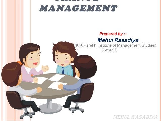 CHANGEMANAGEMENT                 Prepared by :-                Mehul Rasadiya    (K.K.Parekh Institute of Management Studi...