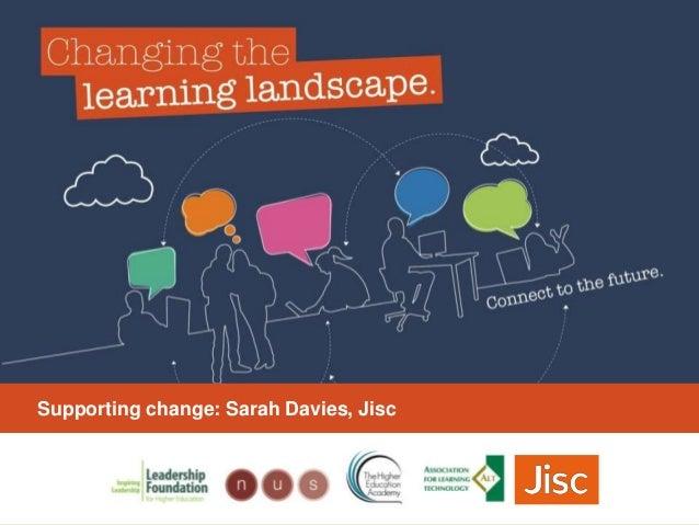 Title hereSupporting change: Sarah Davies, Jisc