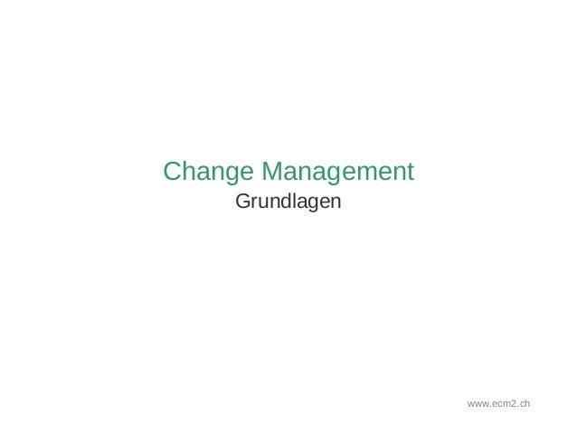Change Management Grundlagen www.ecm2.ch