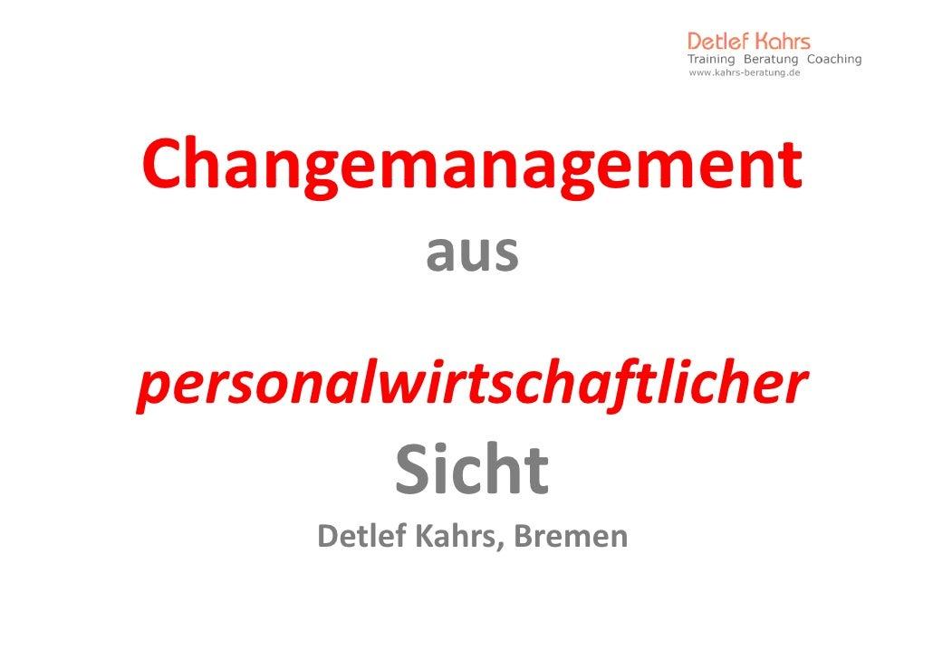 Changemanagement Changemanagement              aus pe so a personalwirtschaftlicher             sc af c e            Sic...