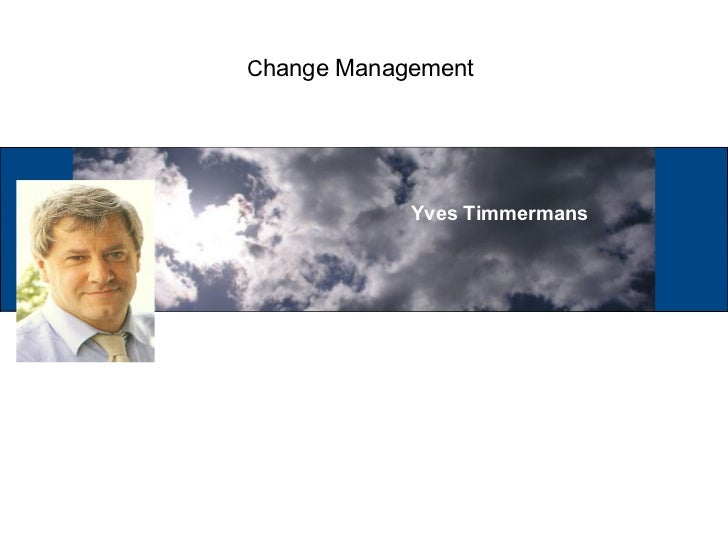 Change Management            Yves Timmermans