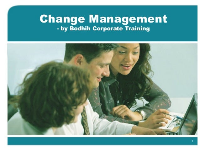 Change Management  - by Bodhih Corporate Training                                   1