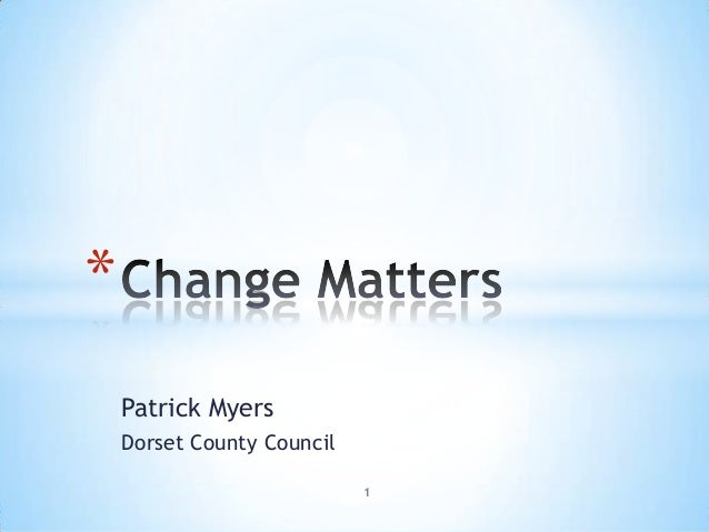 Patrick Myers Dorset County Council * 1