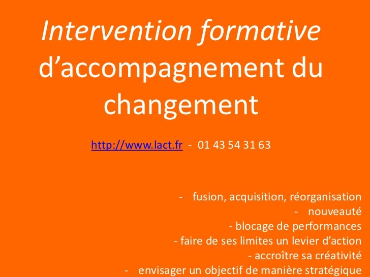 Intervention formatived'accompagnement du     changement    http://www.lact.fr - 01 43 54 31 63                    - fusio...