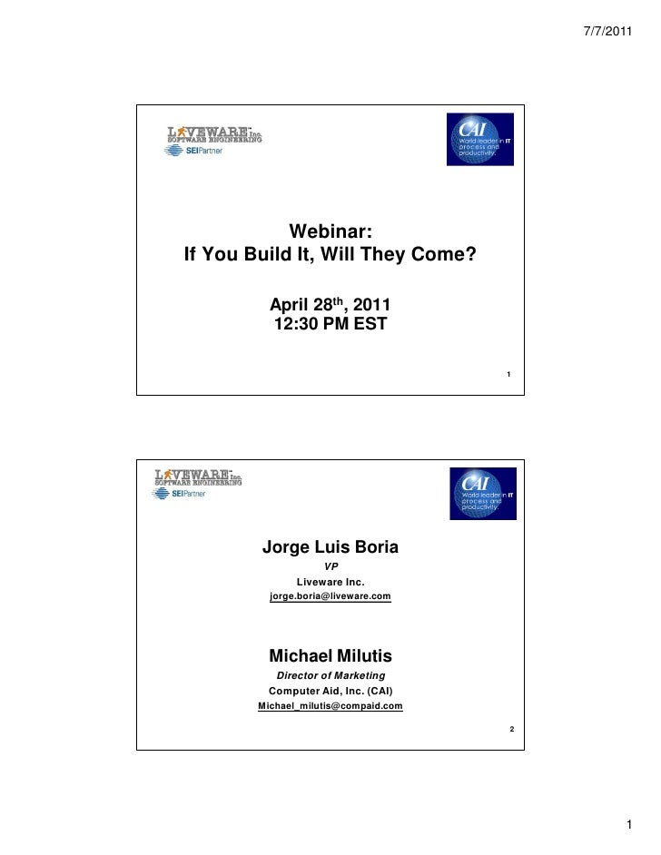 7/7/2011                       Webinar:           If You Build It, Will They Come?                     April 28th, 2011   ...