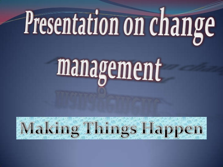 Develop your early warning system.Change even gives you signs to develop.