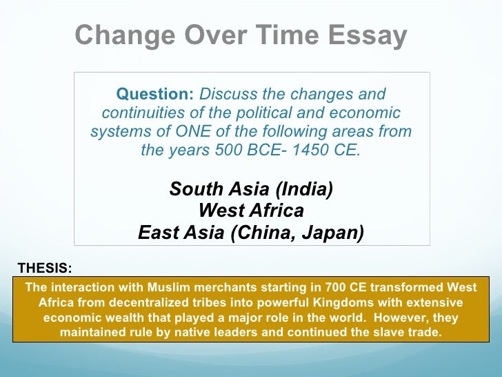 change and continuity over time essay east Essays continuity and change-over-time the han dynasty facilitated trade in the east, while the roman empire facilitated trade in the west and in europe.