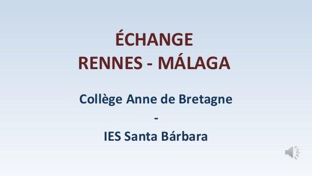 ÉCHANGE RENNES - MÁLAGA Collège Anne de Bretagne - IES Santa Bárbara